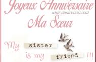 Joyeux anniversaire ma sœur – Bon anniversaire ma soeur