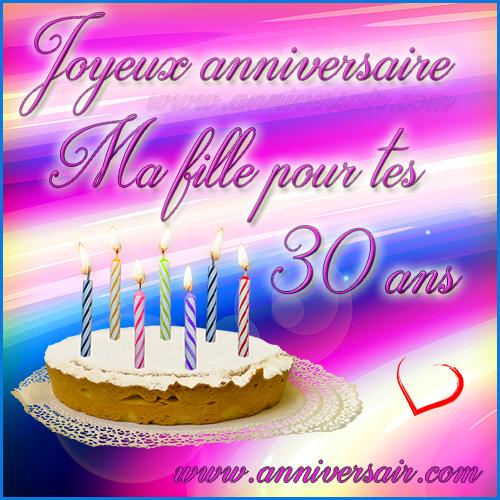 Carte virtuelle Joyeux anniversaire ma fille 30 ans