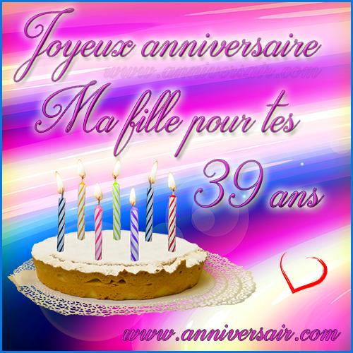 Carte virtuelle Joyeux anniversaire ma fille 39 ans