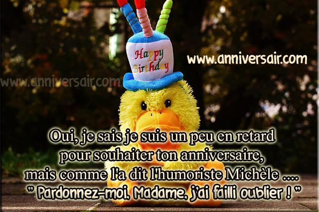 Joyeux anniversaire j'ai failli oublier ton anniversaire!