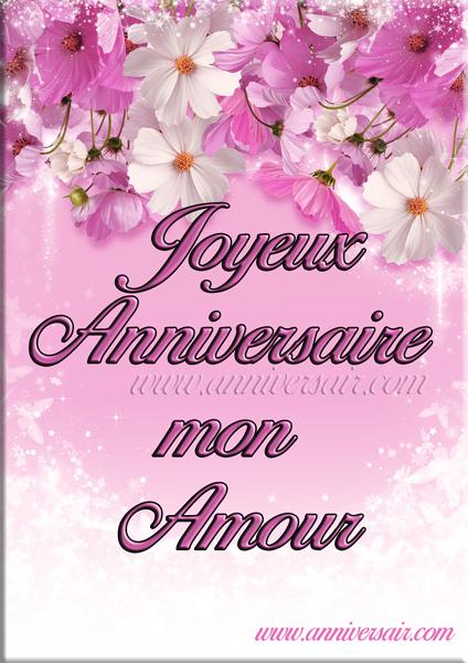 Joyeux anniversaire mon Amour avec des fleurs , Joyeux