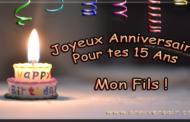 Joyeux anniversaire mon fils 15 ans