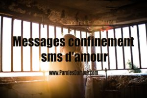 Confinement, message et texte d'amour, sms pour dire je t'aime