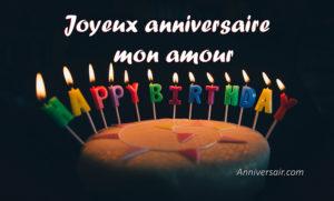 Joyeux anniversaire mon amour, a son amoureux, anniversaire pour lui, pour elle.